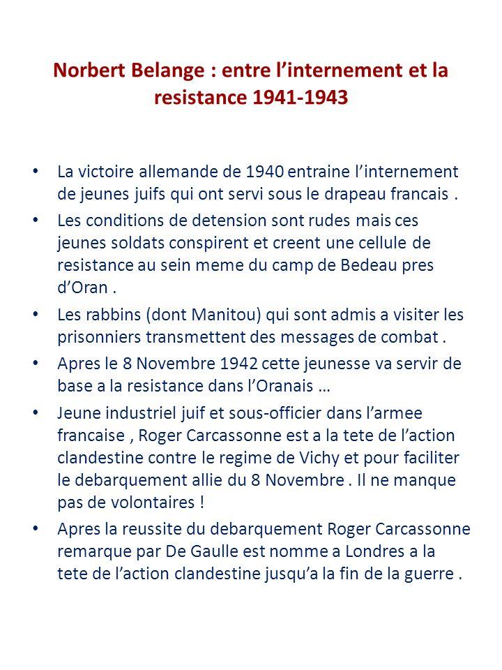 Norbert Belange : entre l'internement et la resistance 1941-1943