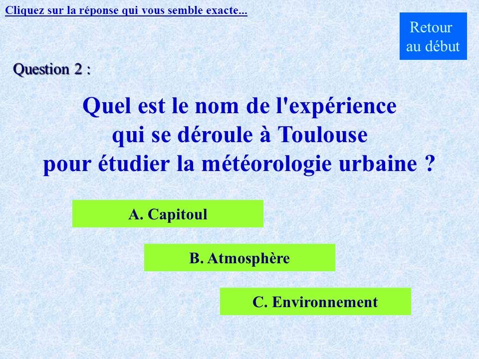 Quel est le nom de l expérience qui se déroule à Toulouse
