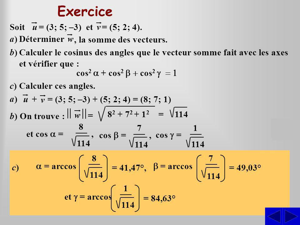 Exercice S S S Soit u = (3; 5; –3) et v = (5; 2; 4). a) Déterminer w