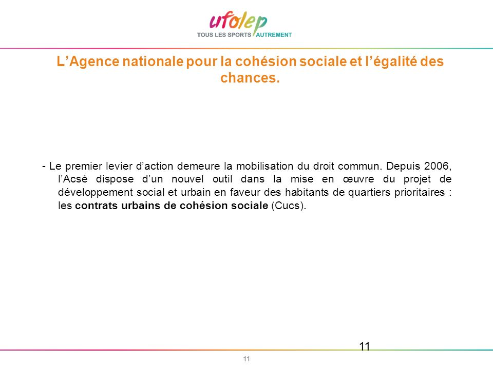L'Agence nationale pour la cohésion sociale et l'égalité des chances.