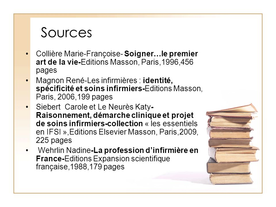 Sources Collière Marie-Françoise- Soigner…le premier art de la vie-Editions Masson, Paris,1996,456 pages.