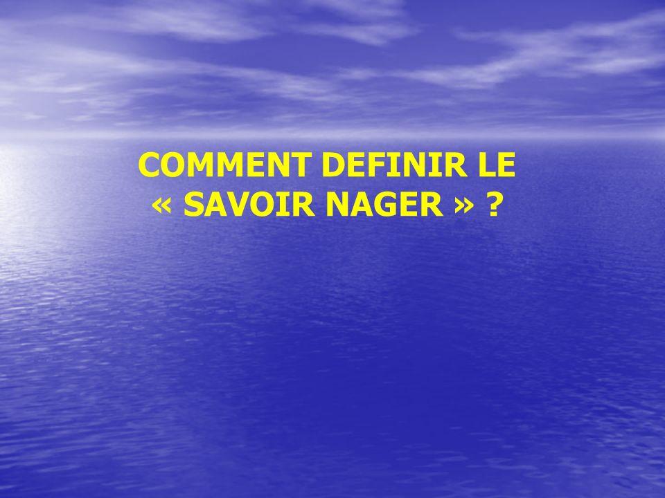 COMMENT DEFINIR LE « SAVOIR NAGER »
