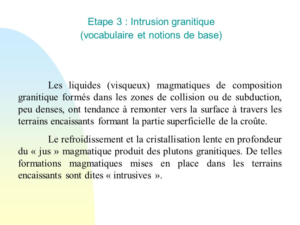 Etape 3 : Intrusion granitique (vocabulaire et notions de base)