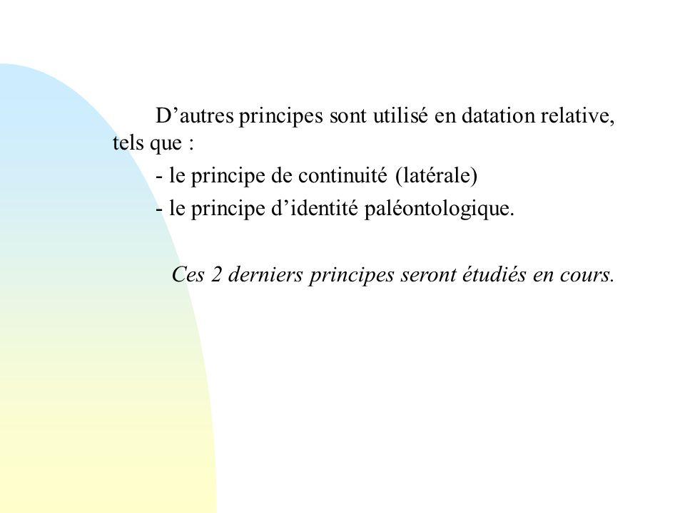 D'autres principes sont utilisé en datation relative, tels que :