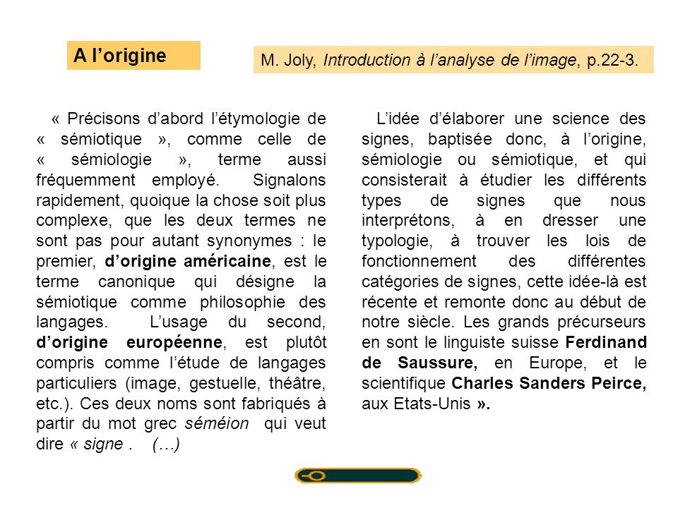A l'origine M. Joly, Introduction à l'analyse de l'image, p.22-3.