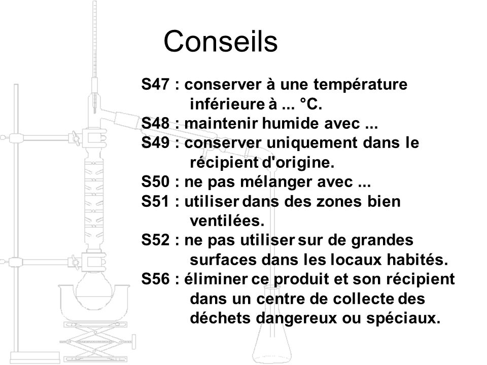 Conseils S47 : conserver à une température inférieure à ... °C.