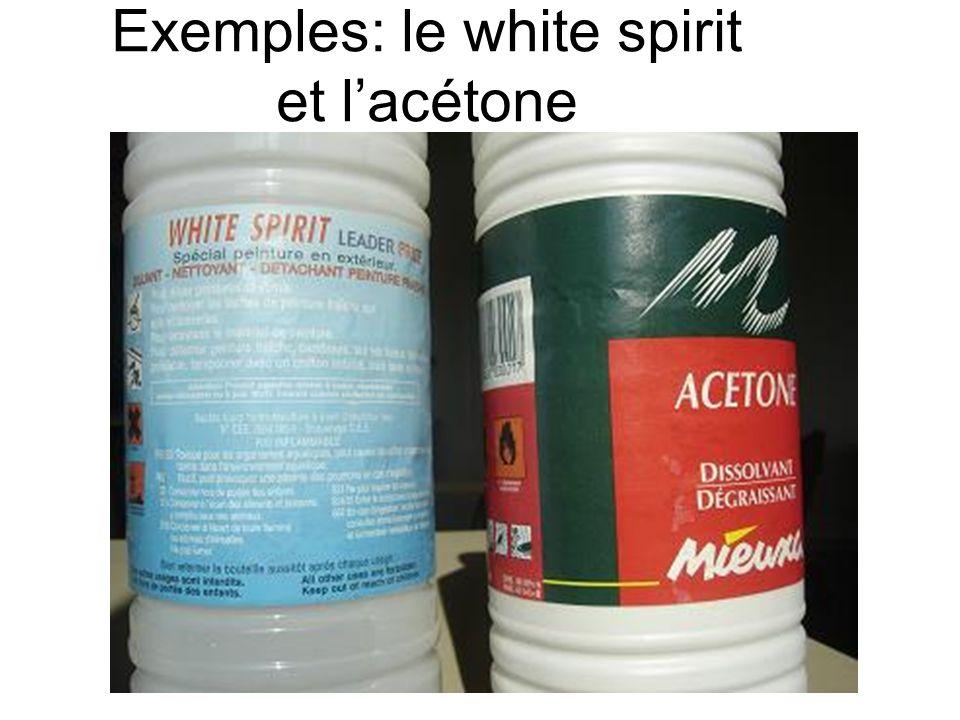Exemples: le white spirit et l'acétone