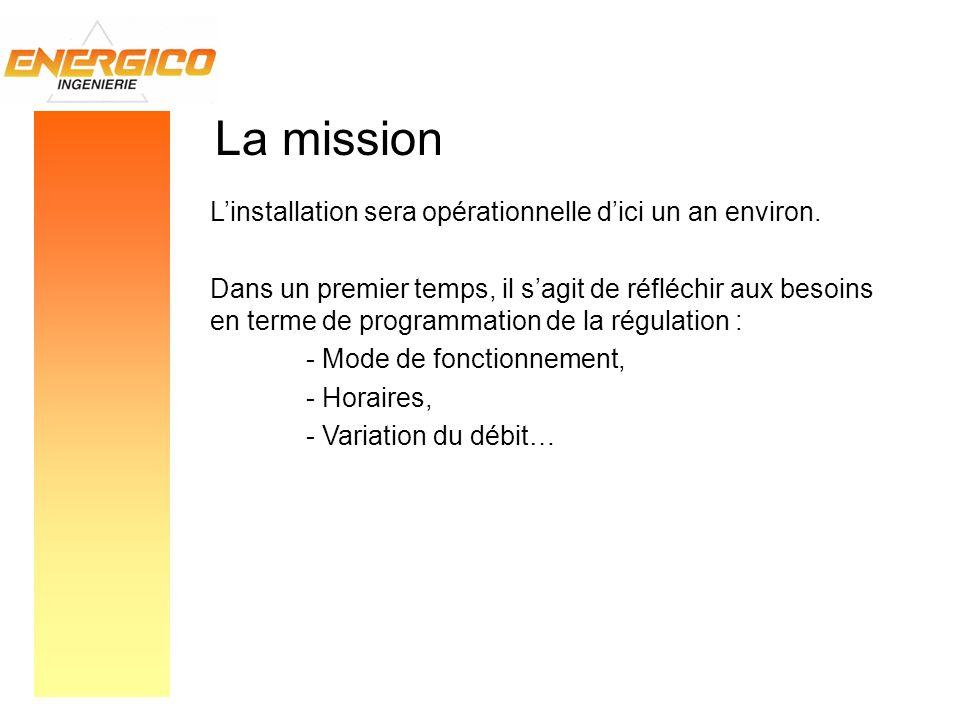 La mission L'installation sera opérationnelle d'ici un an environ.