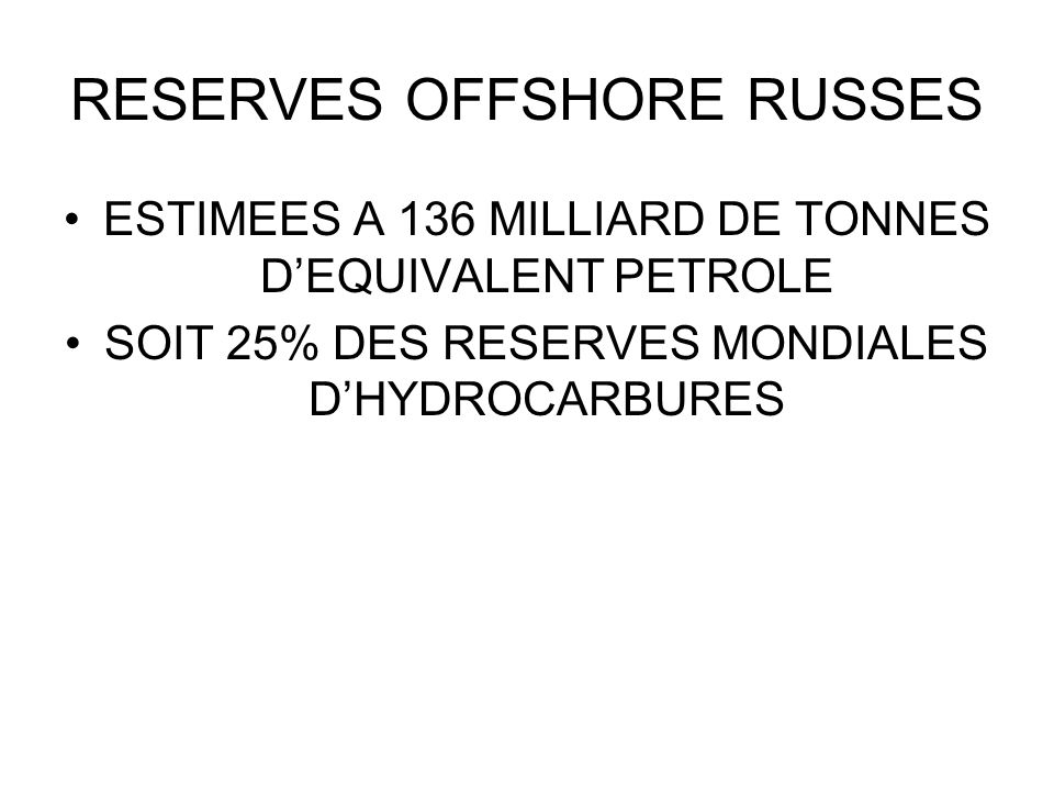 RESERVES OFFSHORE RUSSES