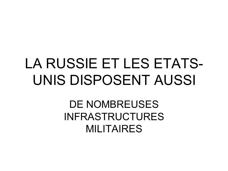 LA RUSSIE ET LES ETATS-UNIS DISPOSENT AUSSI