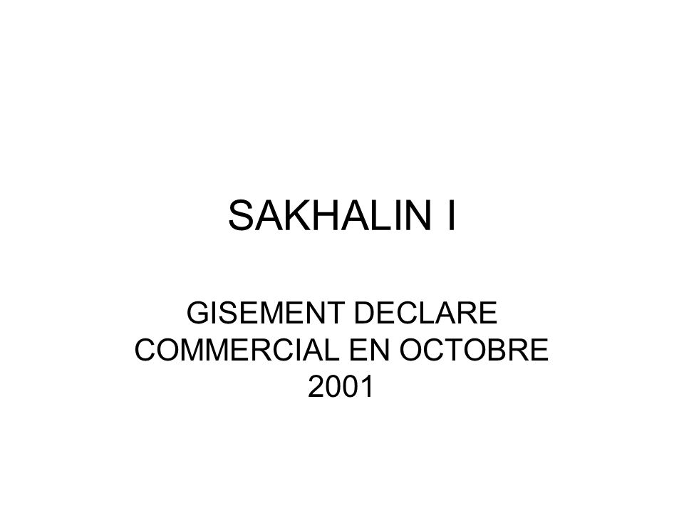GISEMENT DECLARE COMMERCIAL EN OCTOBRE 2001