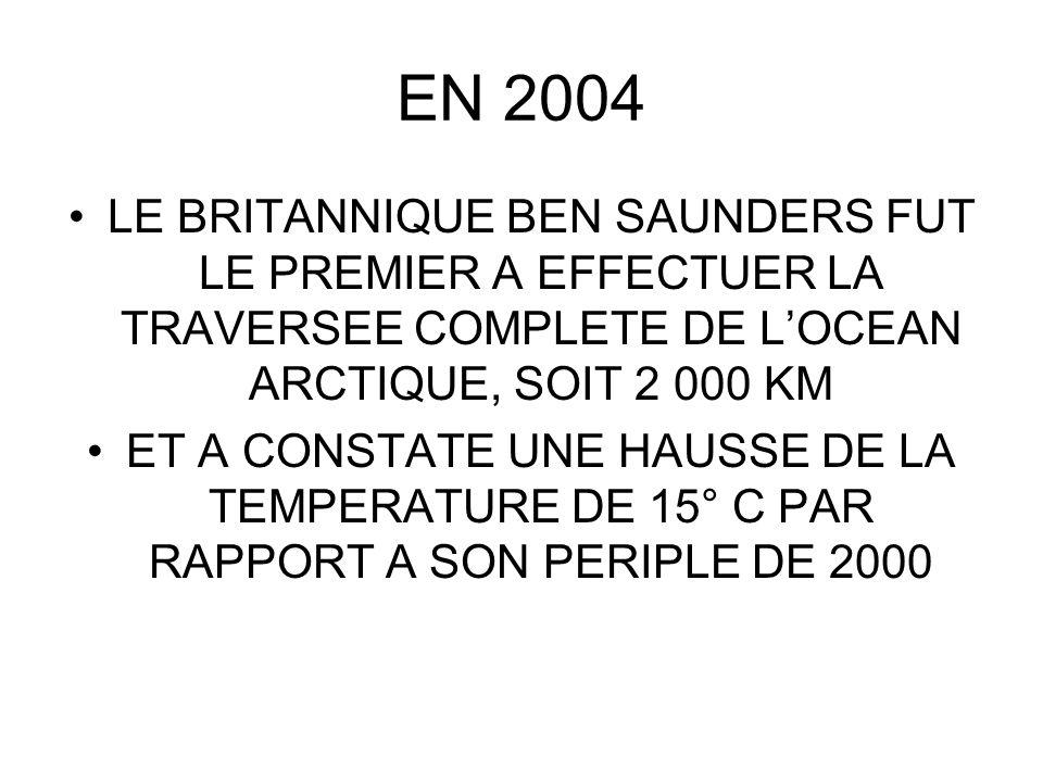 EN 2004 LE BRITANNIQUE BEN SAUNDERS FUT LE PREMIER A EFFECTUER LA TRAVERSEE COMPLETE DE L'OCEAN ARCTIQUE, SOIT 2 000 KM.