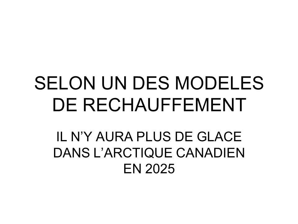 SELON UN DES MODELES DE RECHAUFFEMENT