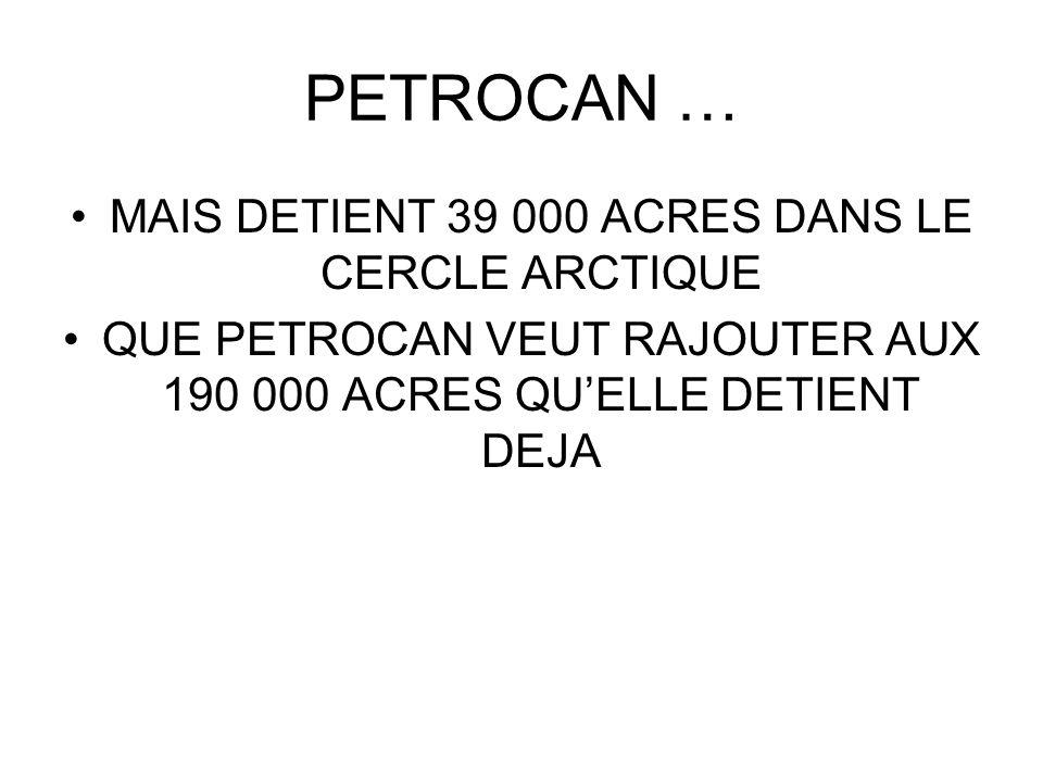 PETROCAN … MAIS DETIENT 39 000 ACRES DANS LE CERCLE ARCTIQUE