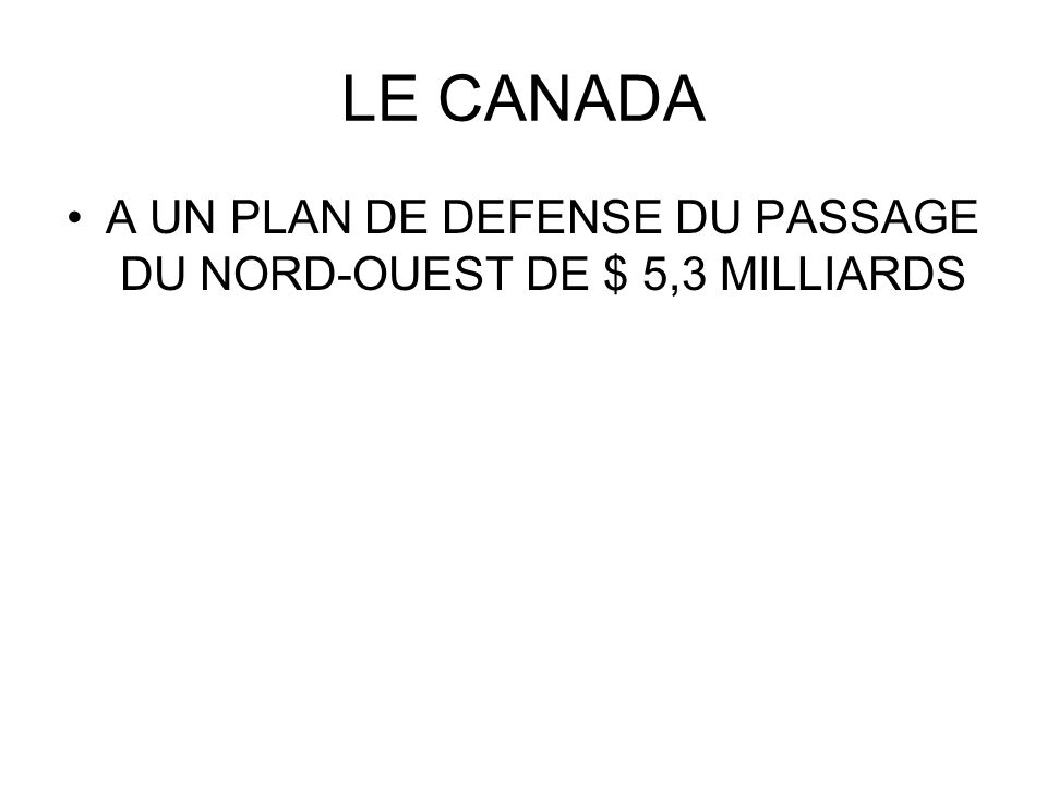 A UN PLAN DE DEFENSE DU PASSAGE DU NORD-OUEST DE $ 5,3 MILLIARDS