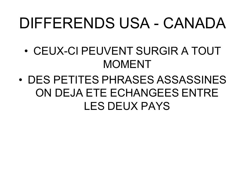 DIFFERENDS USA - CANADA