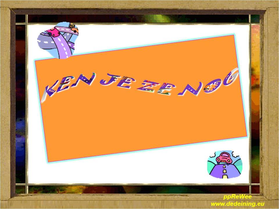KEN JE ZE NOG ppReWee www.dedeining.eu