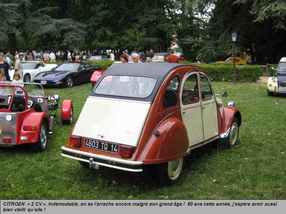 CITROEN « 2 CV ». Indémodable, on se l'arrache encore malgré son grand âge .