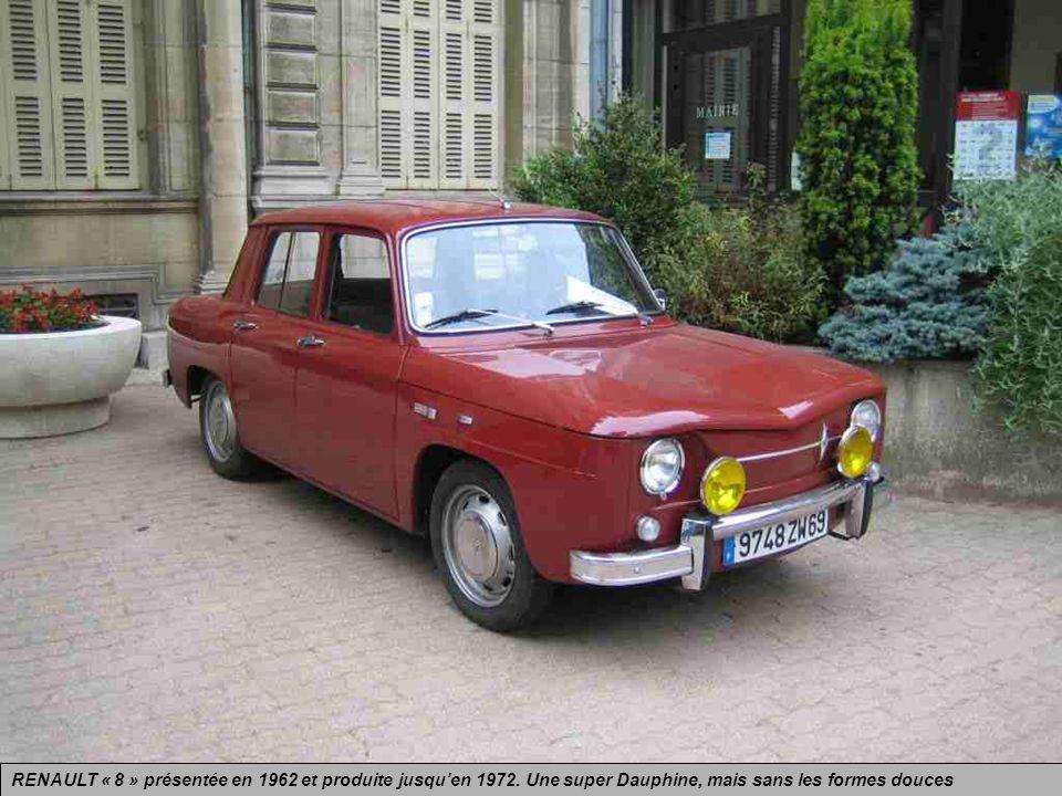 RENAULT « 8 » présentée en 1962 et produite jusqu'en 1972