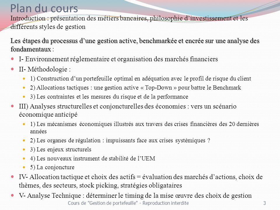 Plan du cours Introduction : présentation des métiers bancaires, philosophie d'investissement et les différents styles de gestion.