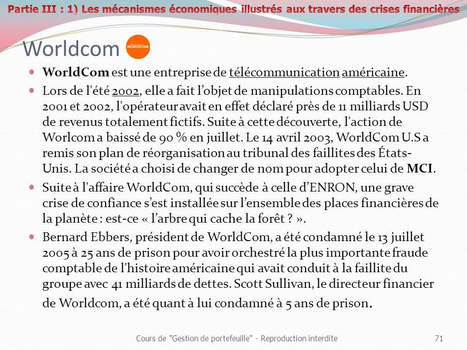 Worldcom WorldCom est une entreprise de télécommunication américaine.