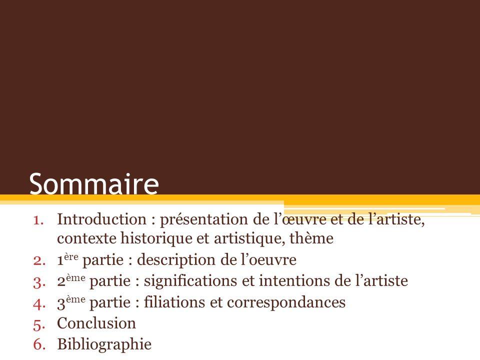 SommaireIntroduction : présentation de l'œuvre et de l'artiste, contexte historique et artistique, thème.