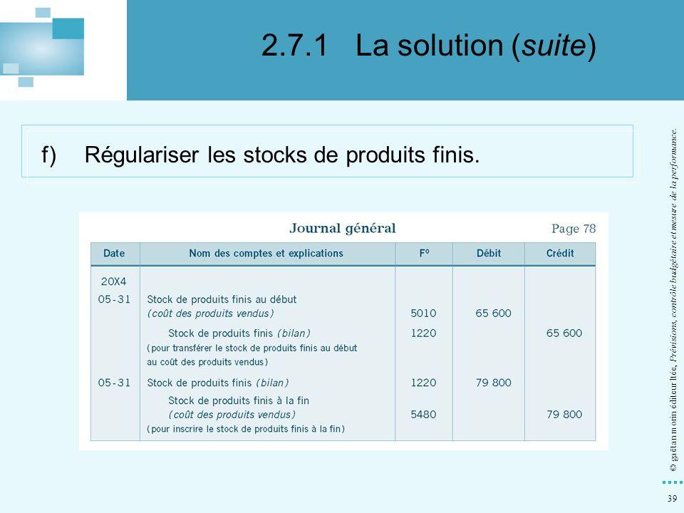 2.7.1 La solution (suite) f) Régulariser les stocks de produits finis.