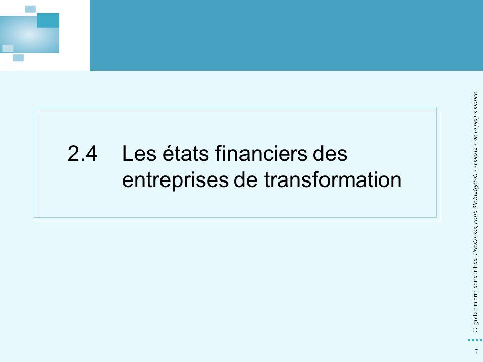 2.4 Les états financiers des entreprises de transformation
