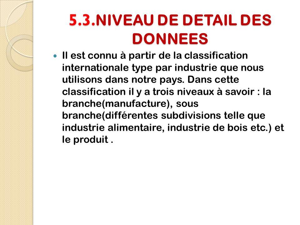 5.3.NIVEAU DE DETAIL DES DONNEES