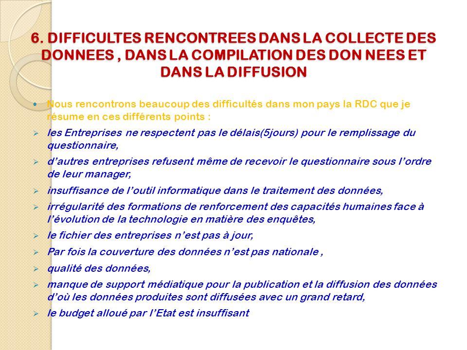 6. DIFFICULTES RENCONTREES DANS LA COLLECTE DES DONNEES , DANS LA COMPILATION DES DON NEES ET DANS LA DIFFUSION