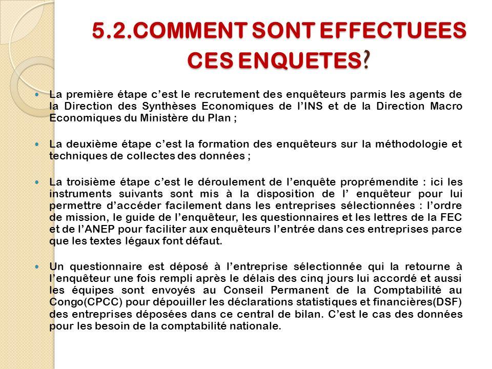 5.2.COMMENT SONT EFFECTUEES CES ENQUETES