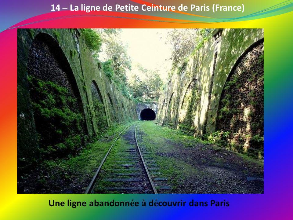14 – La ligne de Petite Ceinture de Paris (France)