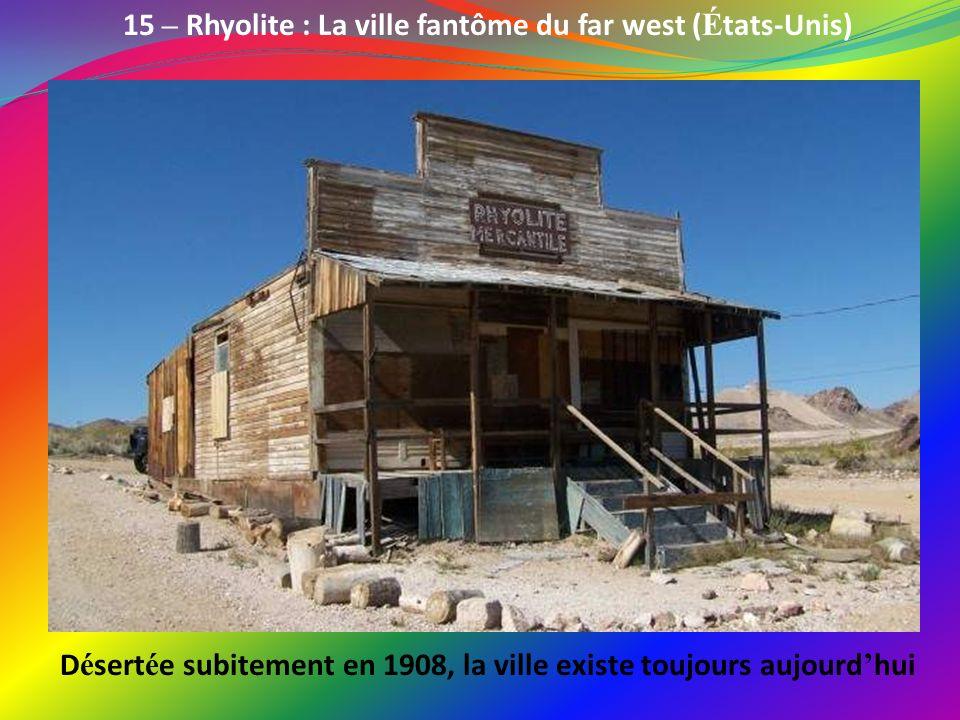 15 – Rhyolite : La ville fantôme du far west (États-Unis)