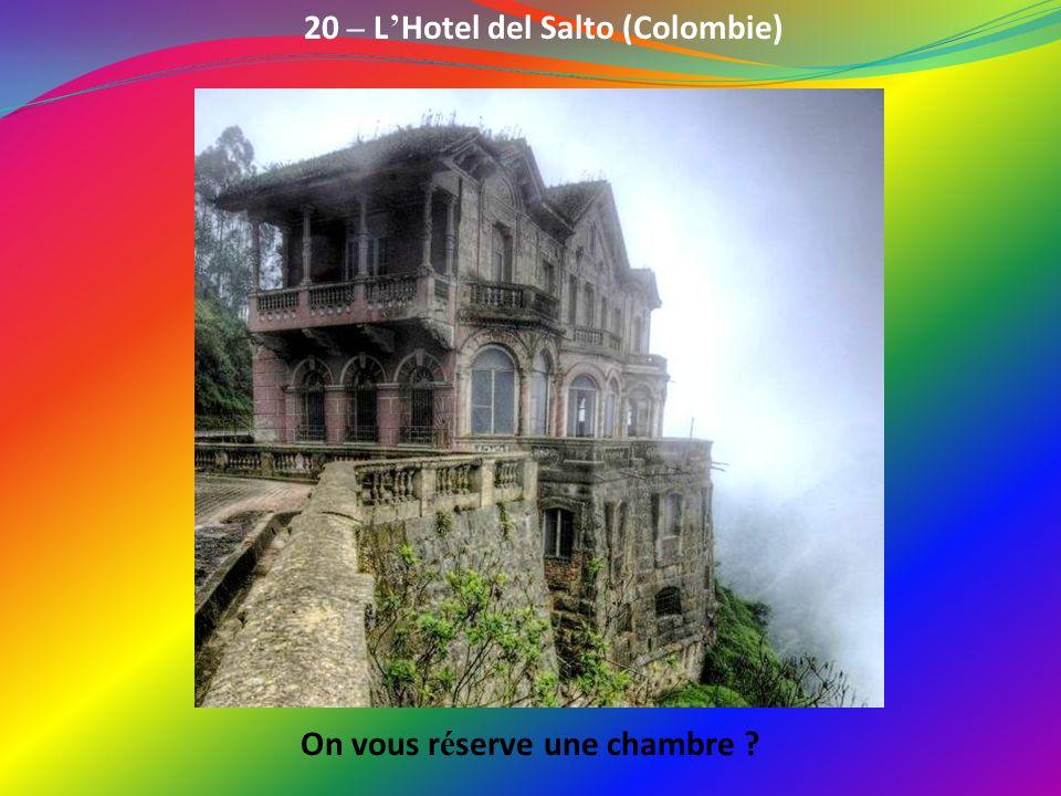 20 – L'Hotel del Salto (Colombie) On vous réserve une chambre