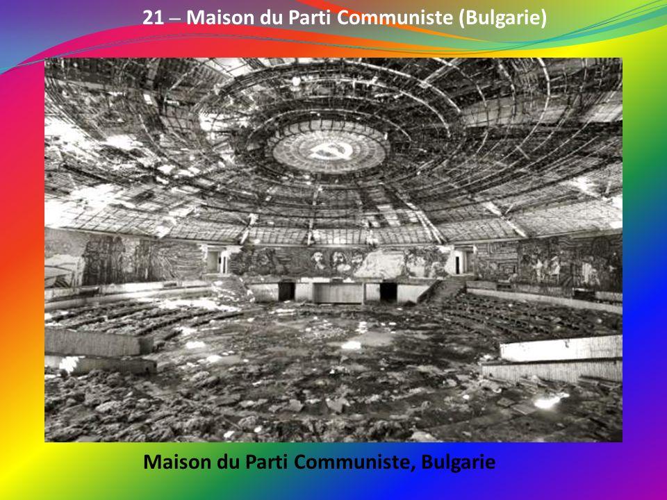 21 – Maison du Parti Communiste (Bulgarie)