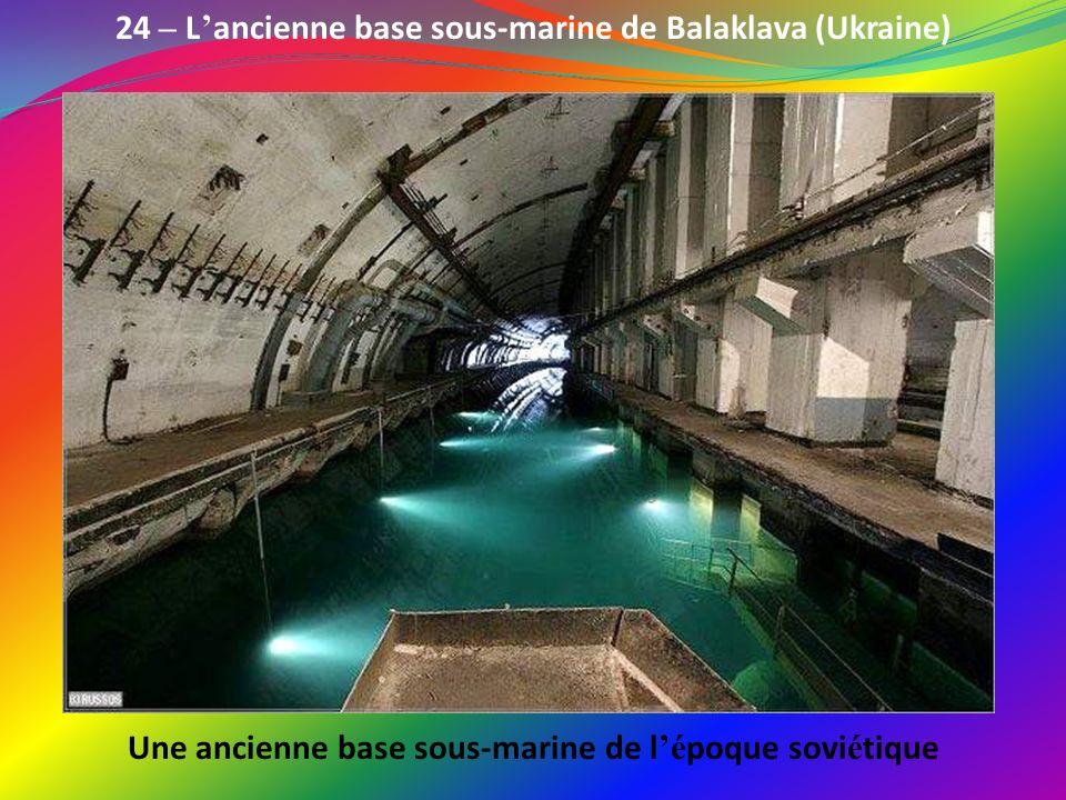 24 – L'ancienne base sous-marine de Balaklava (Ukraine)