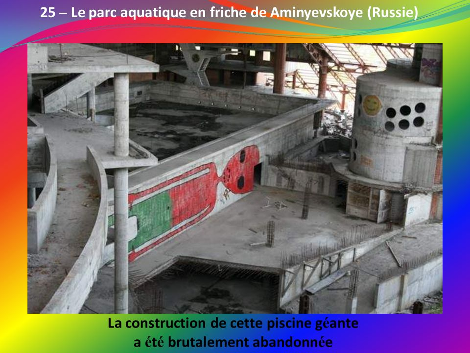 51 lieux abandonn s ppt video online t l charger for Construction piscine 27