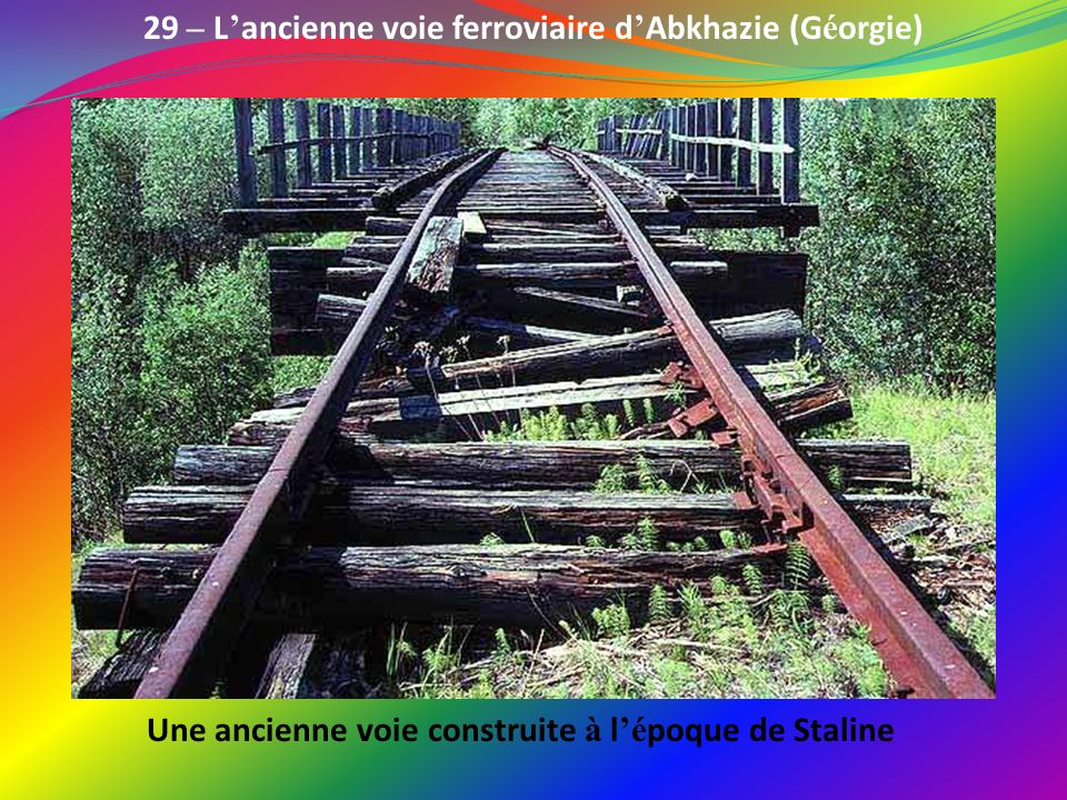 29 – L'ancienne voie ferroviaire d'Abkhazie (Géorgie)