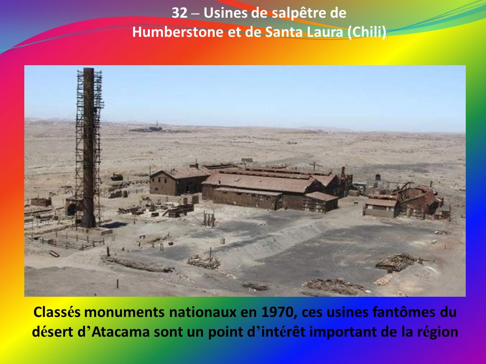 32 – Usines de salpêtre de Humberstone et de Santa Laura (Chili)