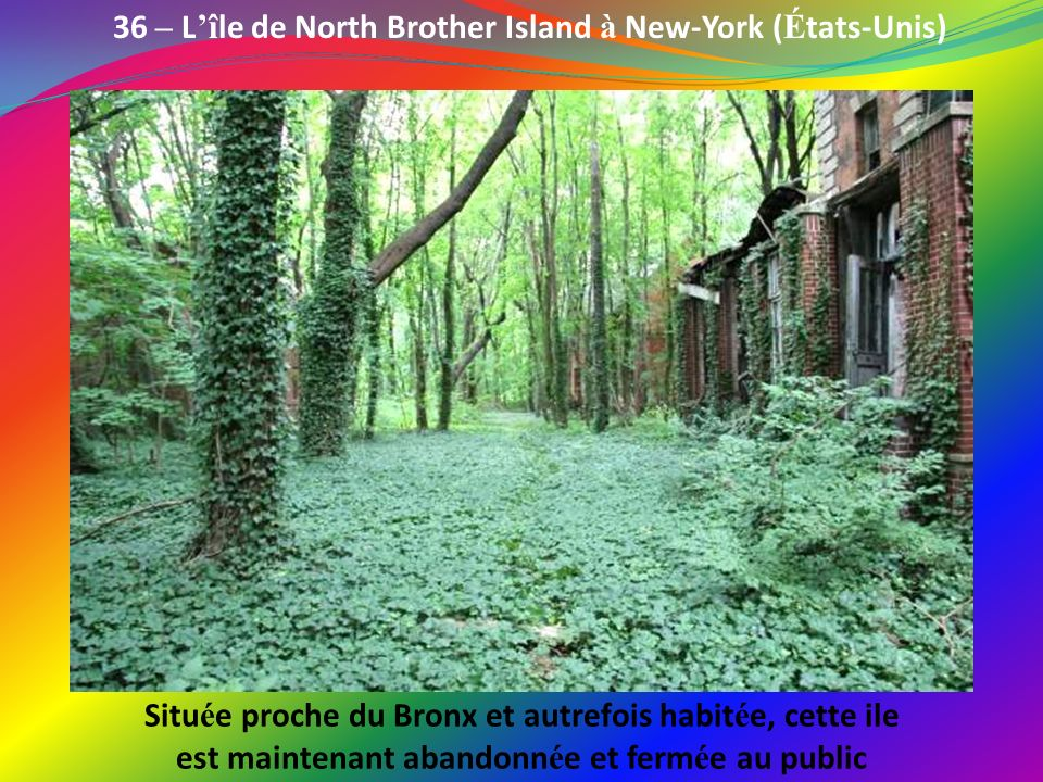 36 – L'île de North Brother Island à New-York (États-Unis)