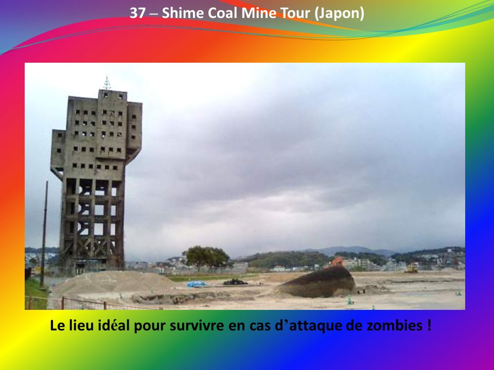 37 – Shime Coal Mine Tour (Japon)