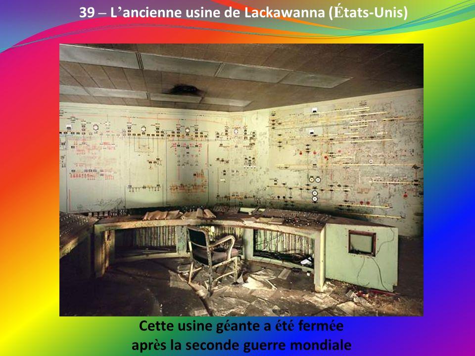39 – L'ancienne usine de Lackawanna (États-Unis)