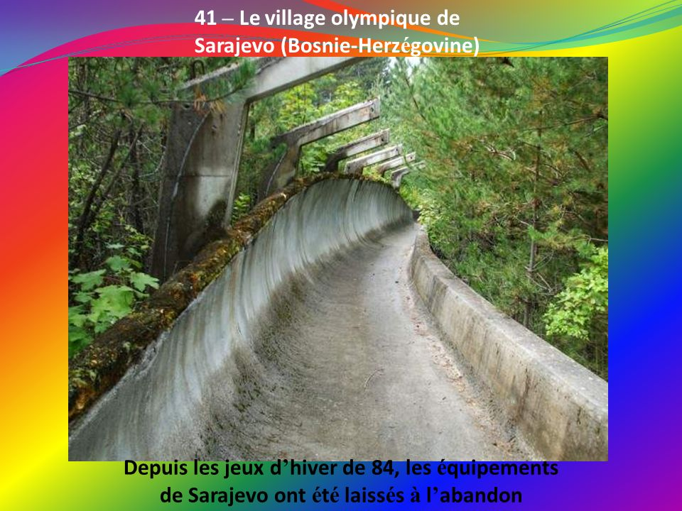 41 – Le village olympique de Sarajevo (Bosnie-Herzégovine)