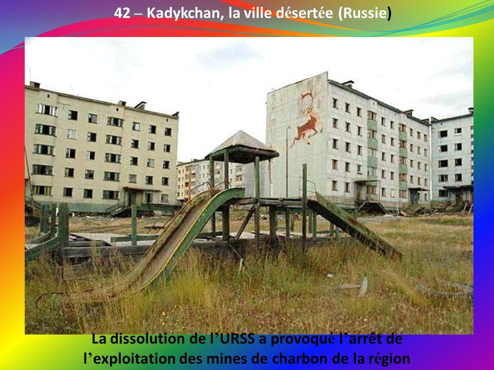 42 – Kadykchan, la ville désertée (Russie)