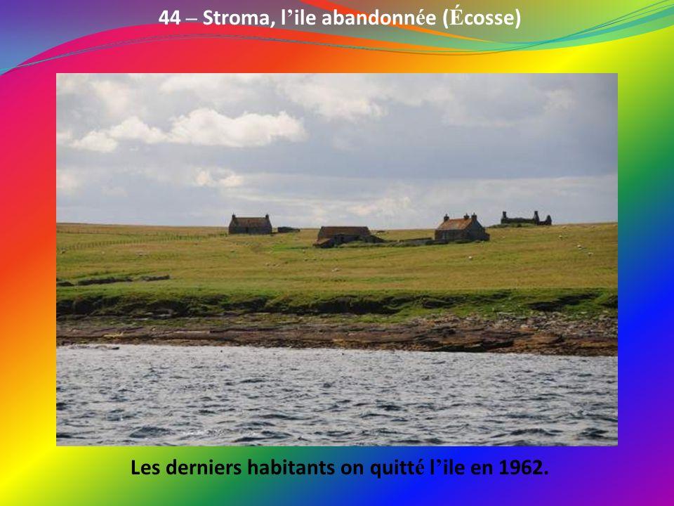 44 – Stroma, l'ile abandonnée (Écosse)