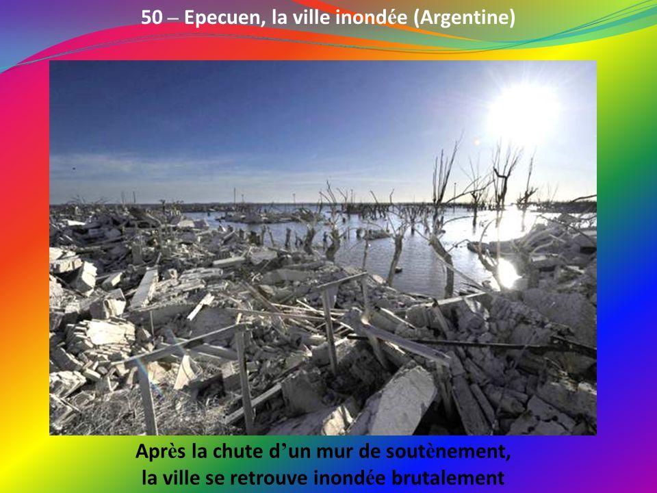 50 – Epecuen, la ville inondée (Argentine)