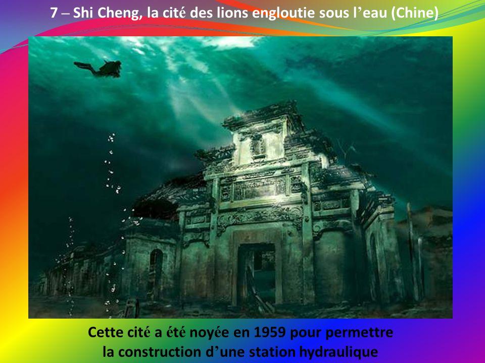 7 – Shi Cheng, la cité des lions engloutie sous l'eau (Chine)