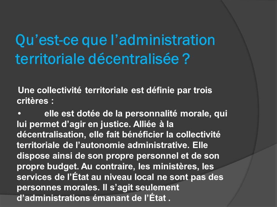 Qu'est-ce que l'administration territoriale décentralisée