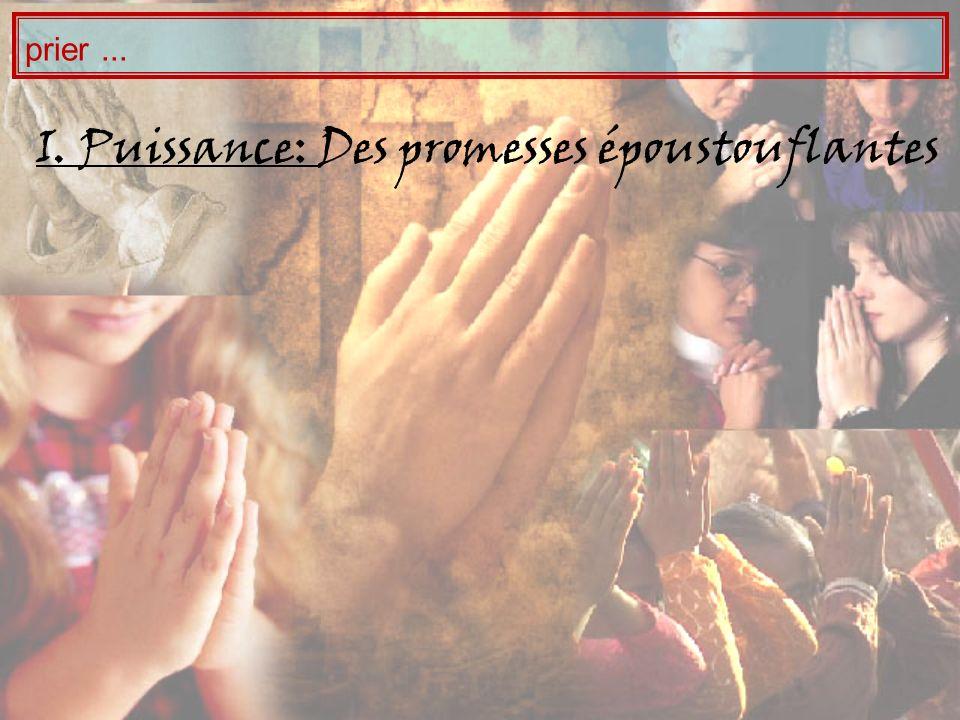 I. Puissance: Des promesses époustouflantes