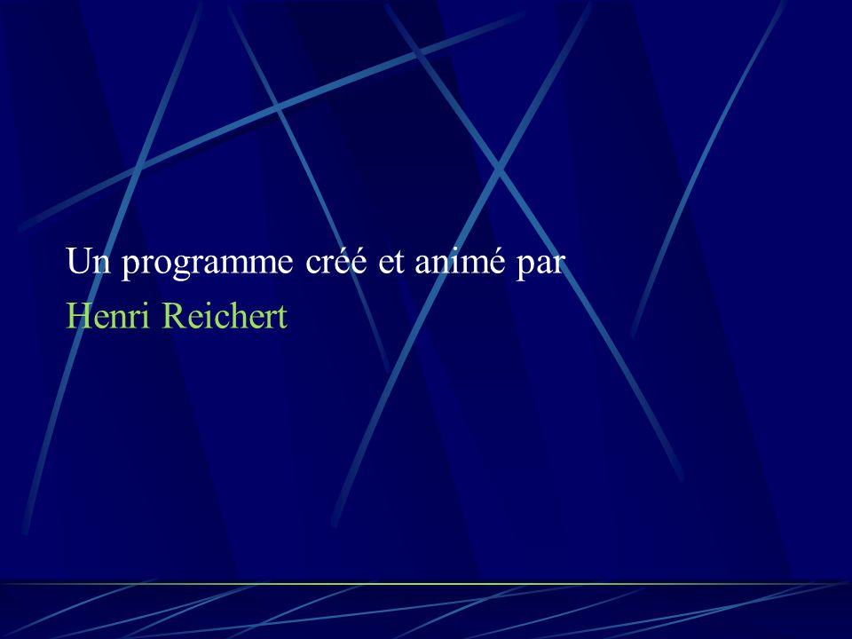 Un programme créé et animé par